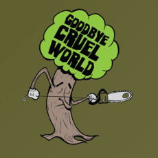 goodbye cruel world environmental massacre t-shirt