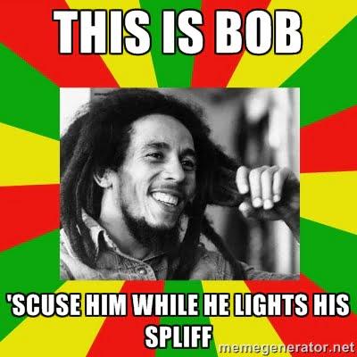 be like bob be like bill bob marley weed meme