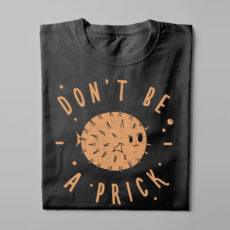 Don't Be A Prick Illustrated Gamma-Ray Graphic Design Men's Tee - black - folded long