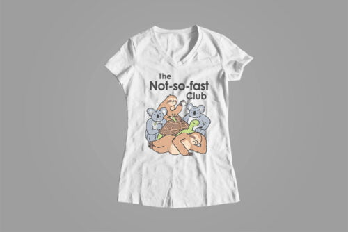 The Not So Fast Club Funny Ladies' Tee - white