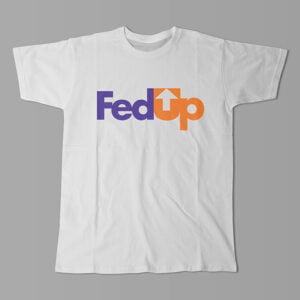 FedUP Fedex Logo Kitchen Dutch Parody Men's Tee - white